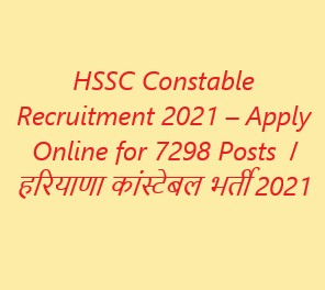 HSSC Constable Recruitment 2021 – Apply Online for 7298 Posts