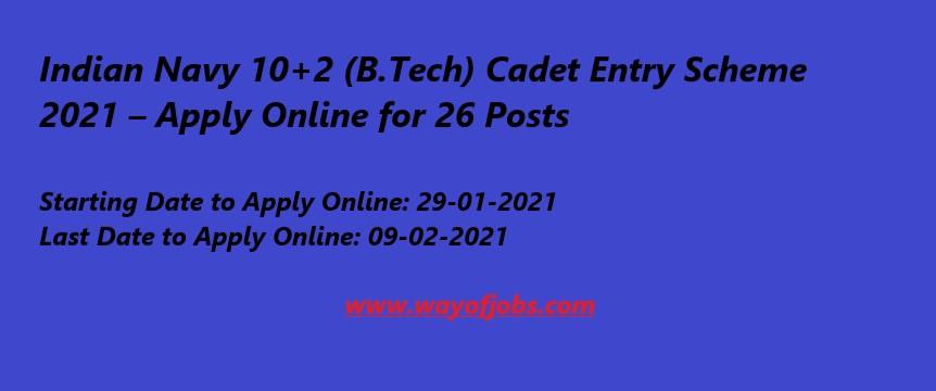Indian Navy 10+2 (B.Tech) Cadet Entry Scheme 2021