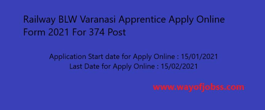 Railway BLW Varanasi Apprentice Apply Online Form 2021