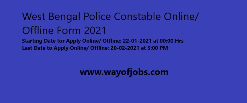 West Bengal Police Constable Online/ Offline Form 2021